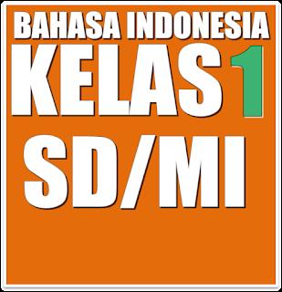 Buku Bahasa Indonesia SD/MI Kelas 1 Lengkap