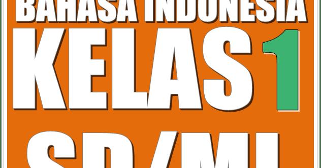 Download Buku Bahasa Indonesia Untuk Sd Mi Kelas 1
