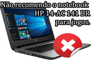 o notebook HP 14 ac 141 br é bom para jogos