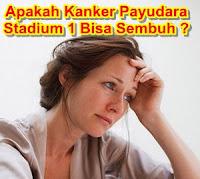 Apakah Kanker Payudara Stadium 1 Bisa Sembuh