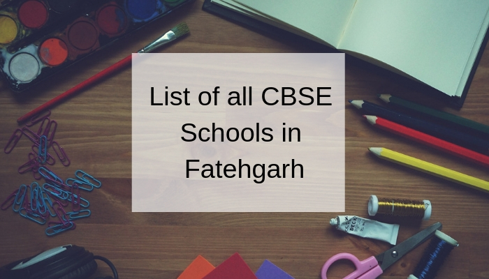 List of all CBSE Schools in Fatehgarh