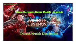Cara Memainkan Game Mobile Legends Di Handphone Yang Ga Ribet