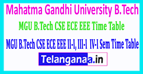 MGU B.Tech CSE ECE EEE II-I, III-I  IV-I Sem Time Table 2018