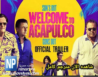 Welcome to Acapulco 2019 (مشاهدة وتحميل مجاني) فيلم مترجم كامل