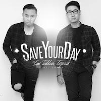 Lirik Lagu Save Your Day Ini Takkan Terjadi