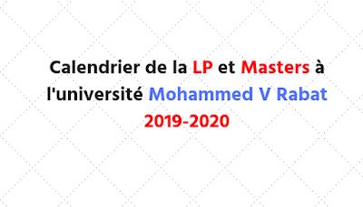 Calendrier de la LP et Masters à l'université Mohammed V Rabat 2019-2020