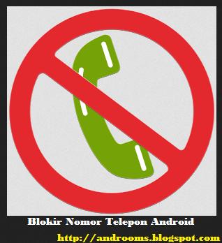 Blokir Nomor Telepon di Android