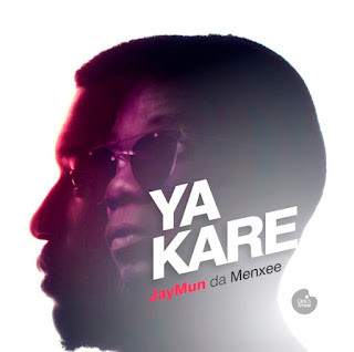 [Music] Jay Mün x Menxee - Ya Kare | @1Jaymun