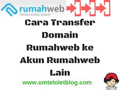 Cara Transfer Domain Rumahweb ke Akun Rumahweb Lain