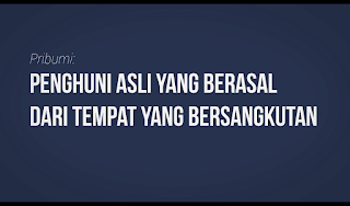 Arti Kata PRIBUMI menurut KBBI, arti kata pribumi menurut Kamus Besar Bahasa Indonesia
