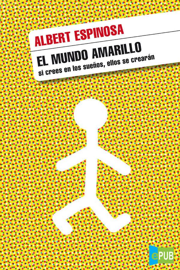 El Mundo Amarillo – Albert Espinosa