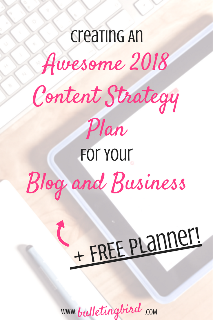 Creating An Awesome Blog and Business Content Strategy For 2018 + FREE Content Strategy Planner!