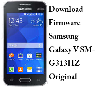 Download Firmware Samsung Galaxy V SM-G313HZ