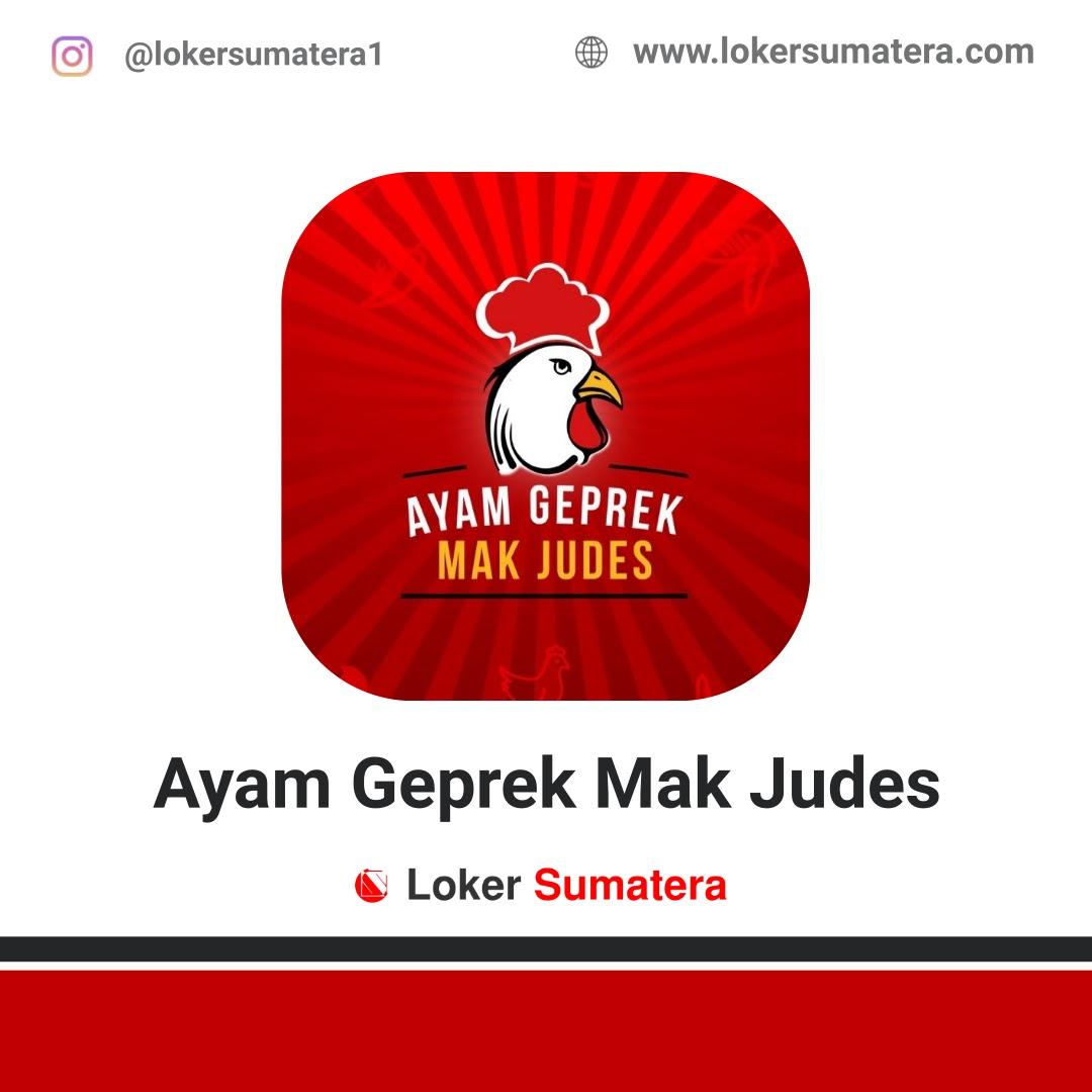 Lowongan Kerja Medan: Ayam Geprek Mak Judes Oktober 2020