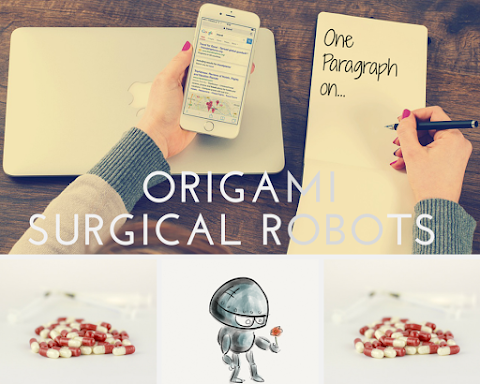 One Paragraph on Origami Surgical Robots