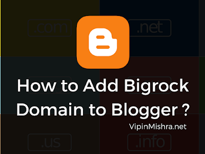 How to Add Bigrock Domain to Blogger