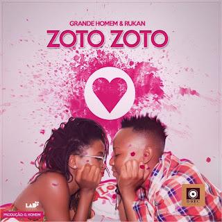 Grande Homem & Rukan - Zoto Zoto