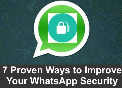 7 Proven Ways to Improve Your WhatsApp Security