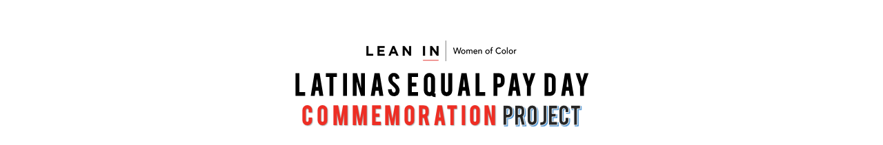 Latinas Equal Pay Day Commemoration Project