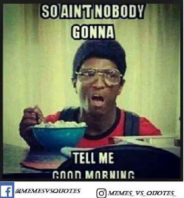 Tell me good morning