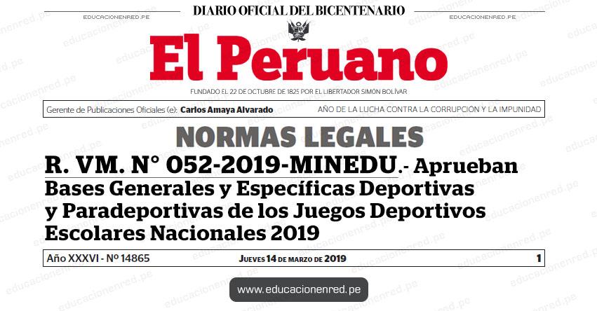 R. VM. N° 052-2019-MINEDU - Aprueban Bases Generales y Específicas Deportivas y Paradeportivas de los Juegos Deportivos Escolares Nacionales 2019 - www.minedu.gob.pe