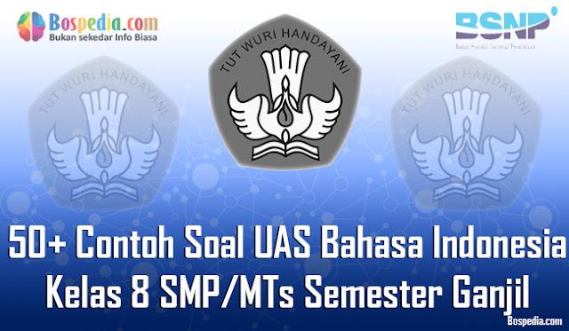 Contoh Soal UAS Bahasa Indonesia Kelas  Lengkap - 50+ Contoh Soal UAS Bahasa Indonesia Kelas 8 SMP/MTs Semester Ganjil Terbaru