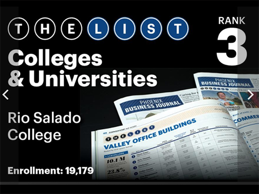 "web snapshot for the Phoenix Business Journal ""The List"" Colleges & Universities.  #3 Rio Salado College.  Enrollment 19,179"