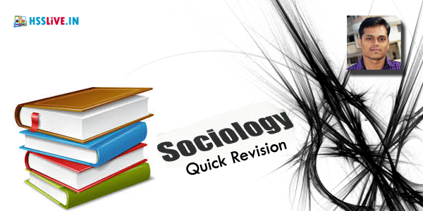 Higher Secondary Second Year(Plus Two) Sociology Quick Revision Notes