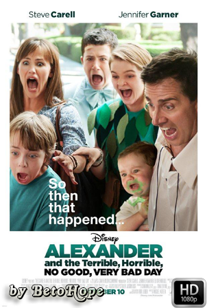 Alexander Y El Dia Terrible, Horrible, Espantoso, Horroroso [1080p] [Latino-Ingles] [MEGA]