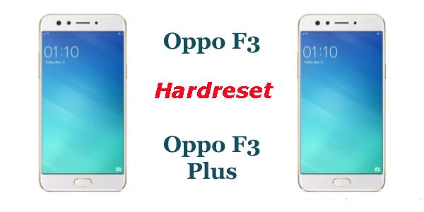 Cara Hardreset Yang Benar Oppo F3 Dan Oppo F3 Plus