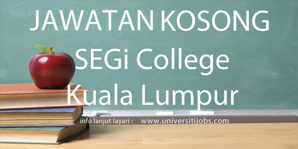 Jawatan Kosong SEGi College Kuala Lumpur 2016