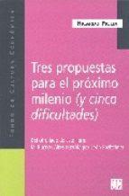 """Tres propuestas para el próximo milenio (""""y cinco dificultades"""") /Ricardo Piglia"""