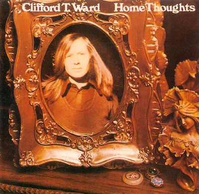 Clifford T. Ward - Home Thoughts From Abroad (1973)