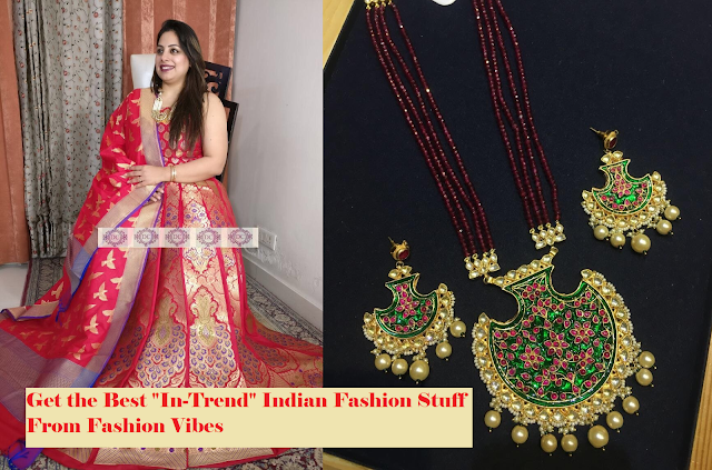 "Get the Best ""In-Trend"" Indian Fashion Stuff From Fashion Vibes"