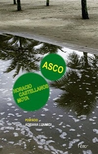 https://mardemarmore.blogspot.com.br/2016/05/asco-horacio-castellanos-moya.html