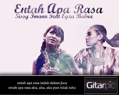 Chord Gitar Sissy Imann feat Eyza Bahra - Entah Apa Rasa