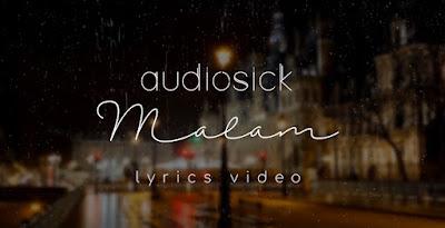 Lyric Video: Audiosick - Malam