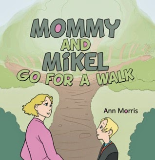 http://www.amazon.com/Mommy-Mikel-Walk-Ann-Morris-ebook/dp/B00BHD947O/ref=la_B00C8G2V8S_1_2?s=books&ie=UTF8&qid=1395791548&sr=1-2