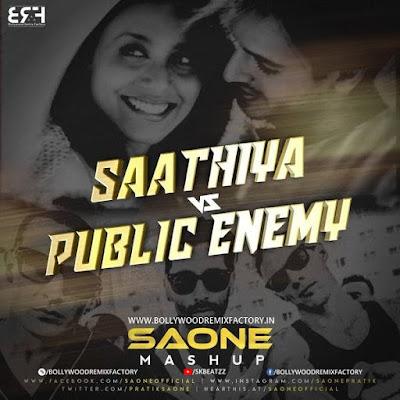 Saathiya Vs Public Enemy (Mashup) - SAONE