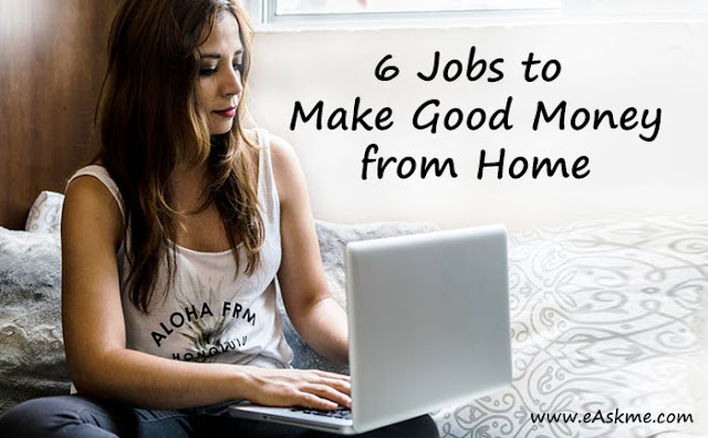 You Can Do These 6 Jobs — and Make Good Money — from Home: eAskme