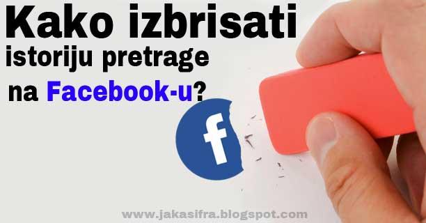 Kako izbrisati istoriju pretrage na Facebooku?