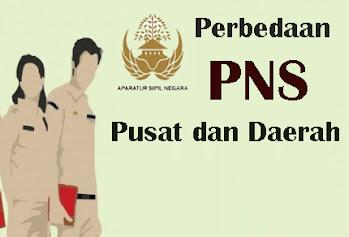 Perbedaan PNS Pusat dan PNS Daerah