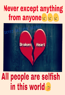 Never Expect Anything From Anyone All Are Selfish
