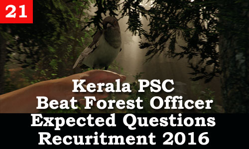 Kerala PSC - Expected Questions for Beat Forest Officer 2016 - 21