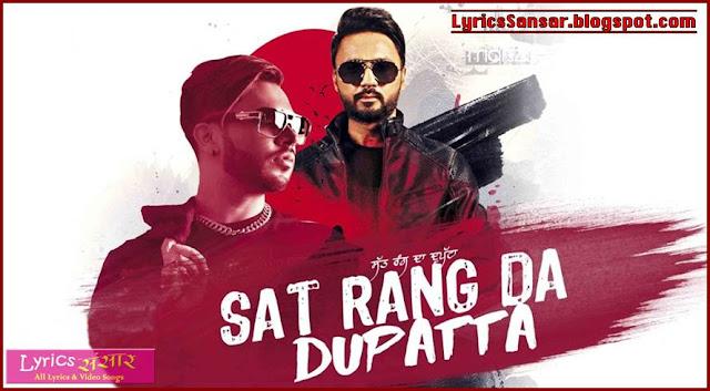 Sat Rang Da Dupatta Lyrics : Gitaz Bindrakhia Feat Bunty Bains
