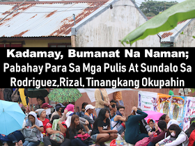While many OFWs work hard almost day and night to buy their dream home for their family, some militants just want to have it in an instant. carrying their children and belongings, they raid any unoccupied government housing projects and claim it as theirs without paying a single cent. Members of the urban poor group Kadamay trooped to the Natonal Housing Authority (NHA) housing project for military and police officers in Rodriguez Rizal on Wednesday as they threatened to take over the unoccupied units.  Advertisement        Sponsored Links      Kadamay member Simon Trinidad said that they are only exercising their rights saying that their action was in recognition of President Duterte's promise of providing house to the homeless.      Insisting that they are merely trying to get what is rightfully theirs, Trinidad said the group would remain in the vicinity near the housing project until such time they are allowed to occupy the unattended housing units.  He added that they intend to emulate what their comrades did in a similar housing project in Pandi, Bulacan which eventually were given to them by the president.  A Barangay San Isidro Homeowners Association member said alleged Kadamay members tried to enter the 1B area of the project weeks after their successful occupation of a housing project in Pandi, Bulacan.  However, the attempt three months ago failed to materialize as residents of the Rodriguez area who are former and active members of the Armed Forces of the Philippines and Philippine National Police barred them from entering the area.  Wednesday, some Kadamay members rushed to the unoccupied 1A area of the project near Avilon Zoo.  Numerous Kadamay threatened to take similar actions as they vowed to take other unoccupied government housing units in the country. READ MORE: Can A Family Of Five Survive With P10K Income In A Month?    Do You Know The Effects Of Too Much Bad News To Your Body?    Authorized Travel Agency To Process Temporary Visa Bound to Sout