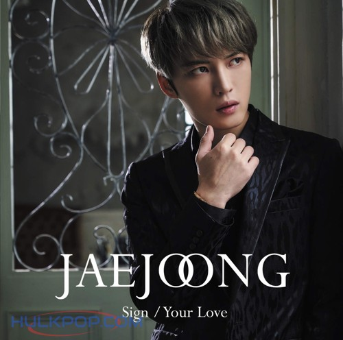 KIM JAE JOONG – Sign/Your Love – Single (ITUNES PLUS AAC M4A)