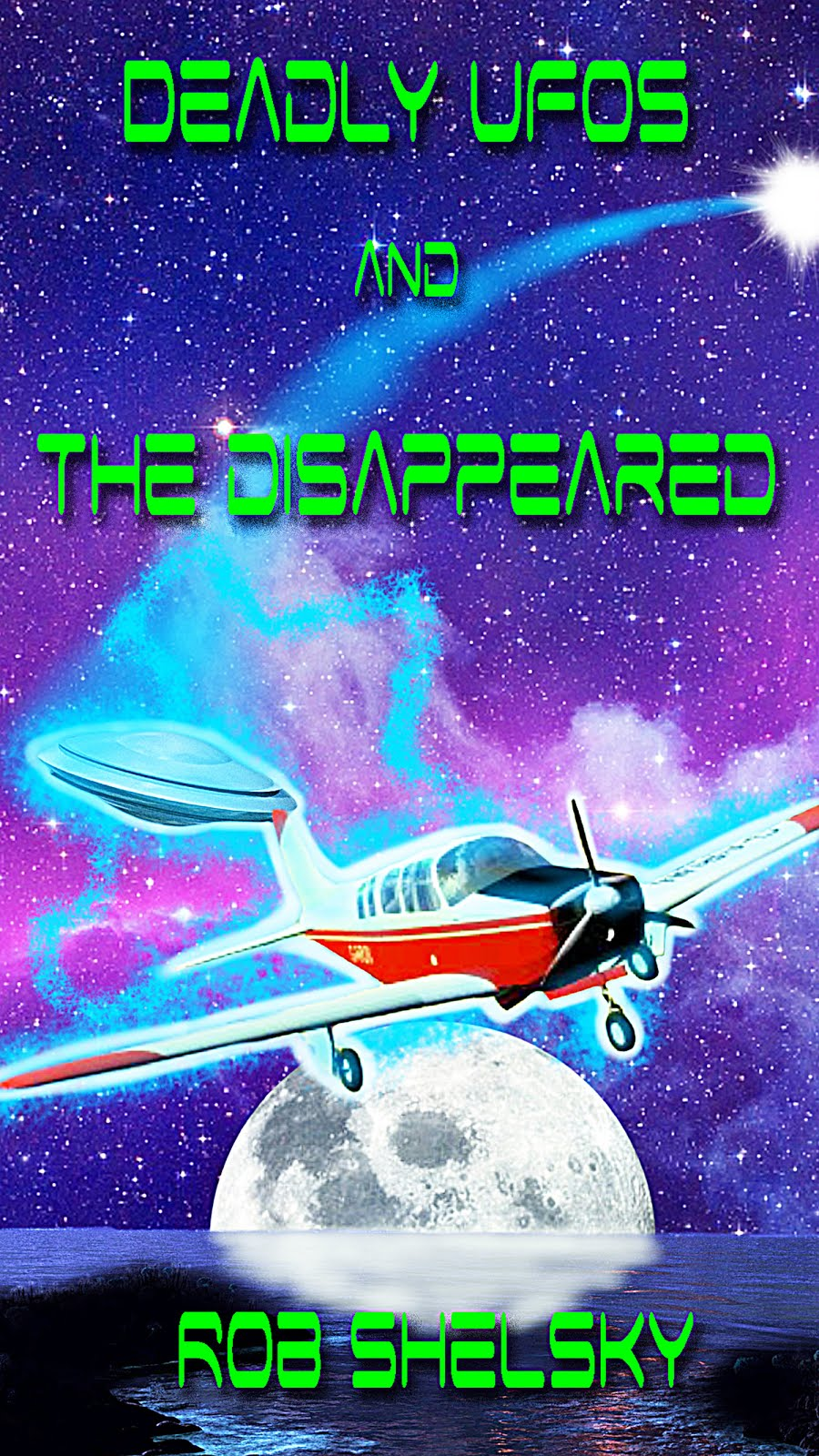 Deadly UFOS And The Disappeared
