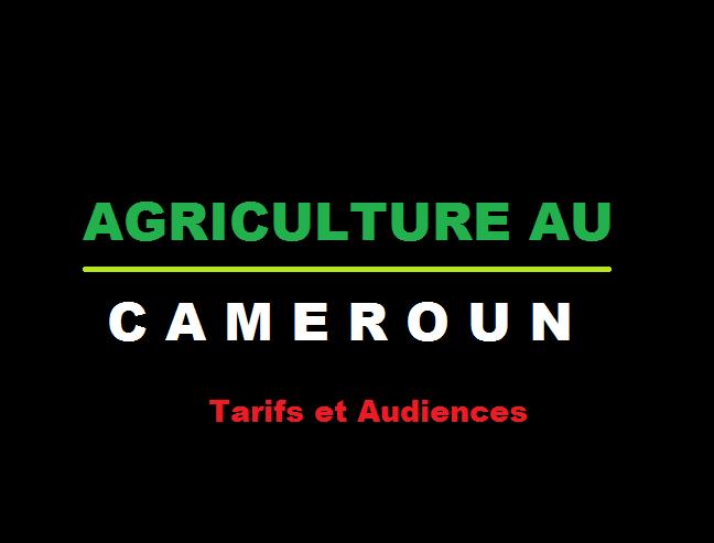 Tarifs et Audiences - Agriculture au Cameroun