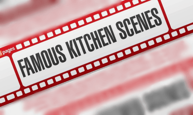 Famous Kitchen Scenes
